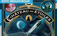 """Découvrez l'exposition """"Le Château des étoiles"""" à la médiathèque"""
